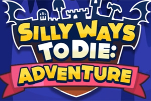 Silly Ways to Die: Adventures
